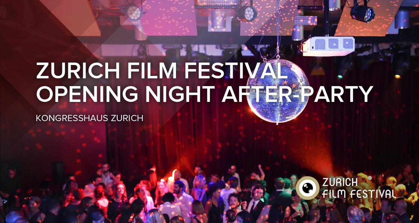 Zurich Film Festival - Opening Night After-Party