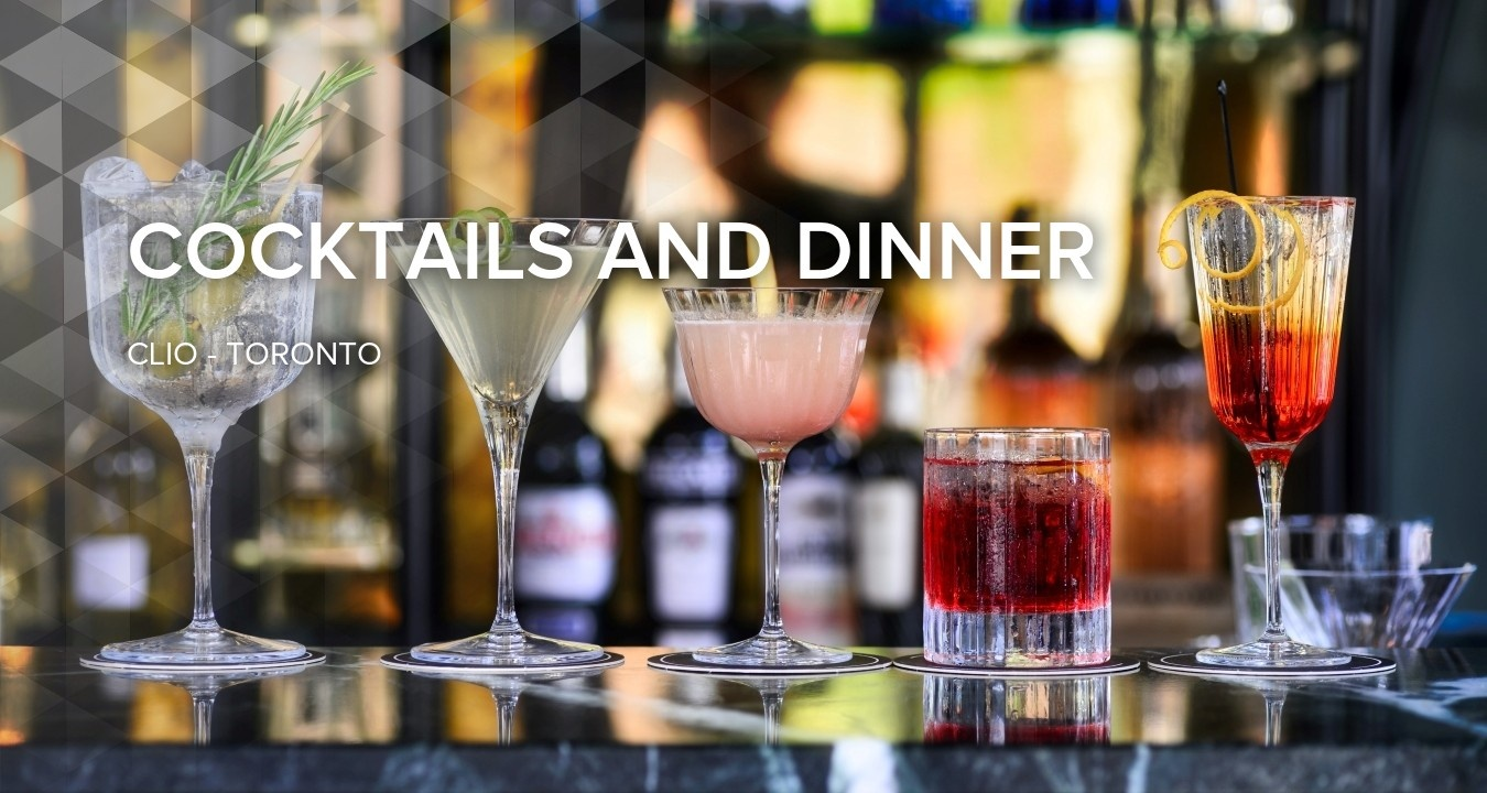 Cocktails and Dinner at Clio Toronto